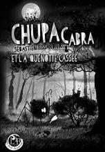 Chupacabra et la Quenotte Cassée