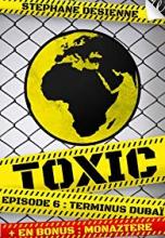 Toxic, Saison 1, Épisode 6 : Terminus Dubaï