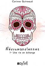 Nécromanciennes, tome 1: Une vie en échange