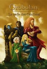 Orobolan, Le cycle des gardiens