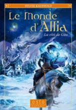Le Monde d'Allia, tome 1 : La cité de Gâa