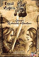 Lost Ages, Épisode 1 : Le chevalier de Béantreux