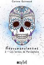 Nécromanciennes, tome 2: Les Larmes de Perséphone