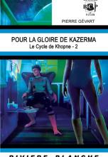 Khopnê Cycle 2 : Pour la Gloire de Kazerma