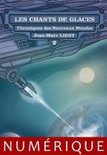 Chroniques des nouveaux mondes - 2 : Les Chants de glace
