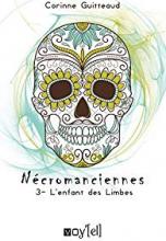 Nécromanciennes, tome 3: L'enfant des Limbes