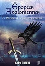 Hérodias et le guerrier au linceul : Epopées avaloniennes Tome 1