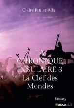 La chronique Insulaire 3 : La Clef des Mondes (ISBN : 979-10-227-8615-7)