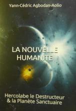 La Nouvelle Humanité : Hercolabe le Destructeur & la Planète Sanctuaire