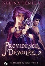 La Trilogie du Voile, tome 3 : Providence Dévoilée