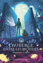 L'Auberge Entre les Mondes, Tome 2 : Embrouilles au menu !