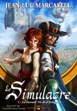 Le Simulacre, tome 1 : La seconde vie de d'Artagnan