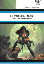 Le Vaisseau noir : F.E.L.I.N.E. - Révélation