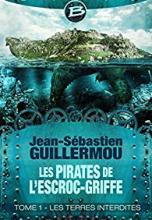 Les Pirates de L'Escroc-Griffe, Tome 1 : Les Terres Interdites