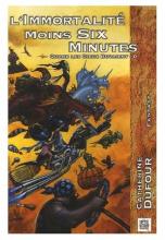 Quand les Dieux Buvaient, Tome 0 : L'immortalité moins six minutes