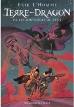 Terre-Dragon, Tome 3 : Les sortilèges du vent