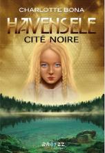 Tome 1 de la trilogie Havensele : Cité noire