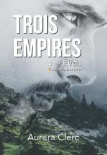 Trois Empires — Éveil (première partie)