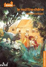 Aventures à Guedelon, tome 2 : Le maitre-chêne
