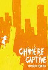 Les Arpenteurs de rêves, tome 1 : Chimère captive