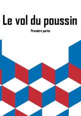 Le Vol du Poussin (1ère partie)