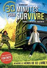 30 minutes pour survivre, tome 6 : Dans l'enfer de Fortnite
