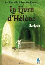 Les Recueils d'Occultes Racines - T1 - Le Livre d'Hélène