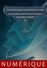 Chroniques des nouveaux mondes - 3 : Survivants des Arches Stellaires