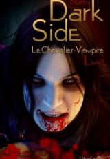 Dark-Side, le Chevalier-Vampire : Livre I