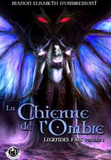 Légendes Faës, volume 1 : La Chienne de l'Ombre