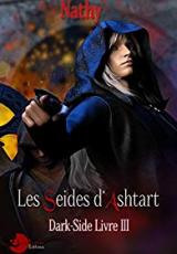 Dark-Side, les Séides d'Ashtart : Livre III