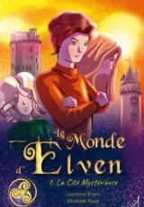 Le Monde d'Elven, tome 1 : La Cité Mystérieuse