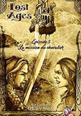 Lost Ages, Épisode 5 : La mission du chevalier