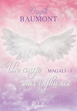 Magali: 1 - Un ange sous influence