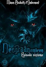 Nechtaànomicon, ép.6, saison 1