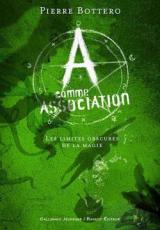 A comme association, tome 2 : Les limites obscures de la magie
