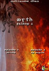 Myth Saison 2, Épisodes 3 et 4