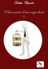 Prisonnière d'une cage dorée, tome 1