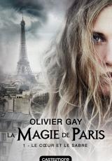 La magie de Paris, tome 1 : Le coeur et le sabre