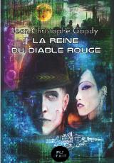 La reine du Diable Rouge / Jean Christophe Gapdy
