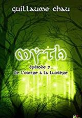 Myth, Épisode 7 : De l'ombre à la lumière