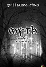 Myth, Épisode 9 : Extraction