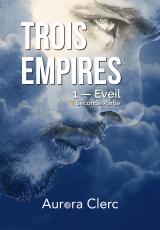Trois Empires — Éveil (seconde partie)